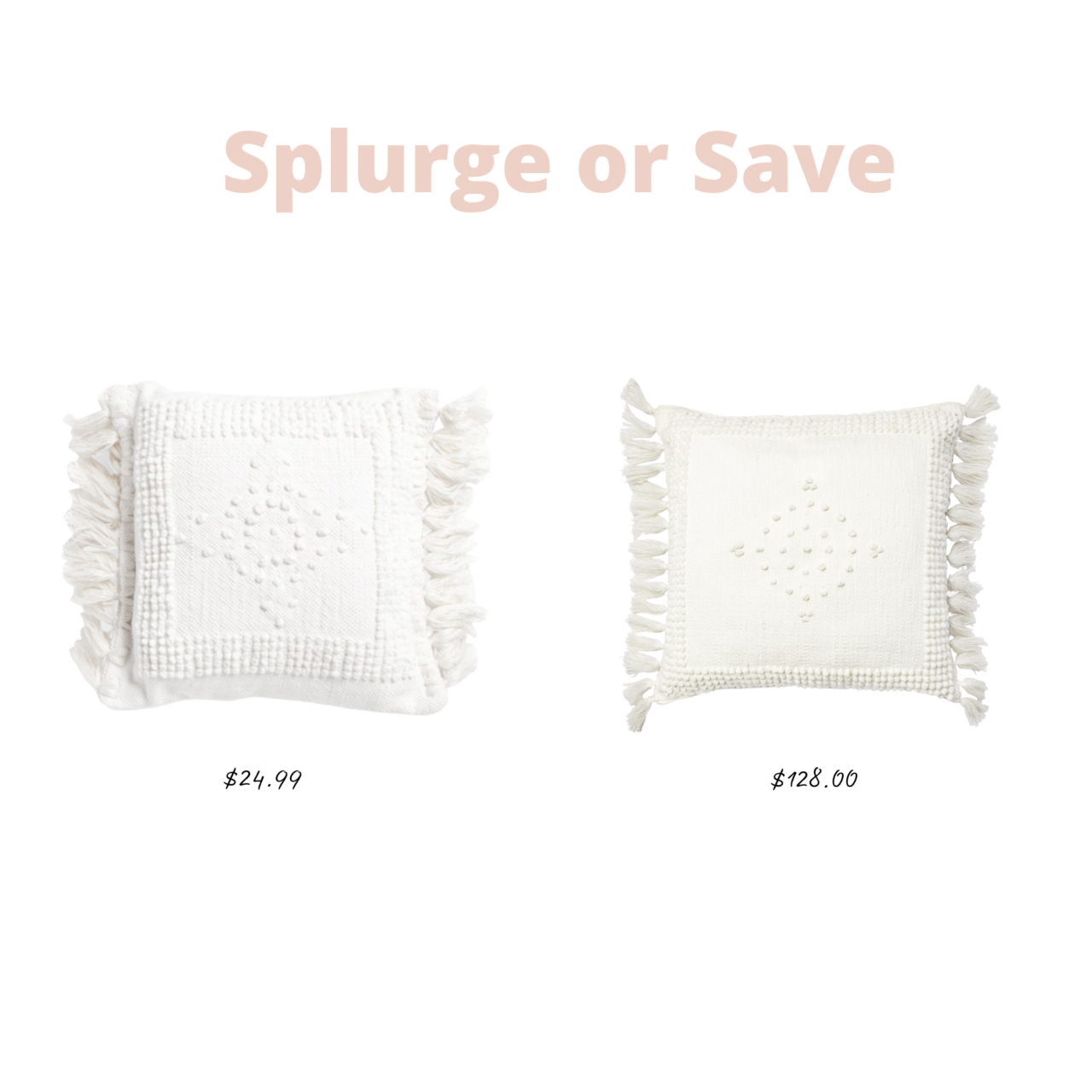 Splurge or save pillows